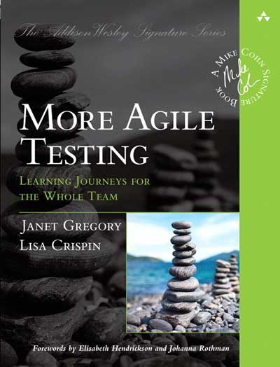 More Agile Testing Lisa Crispin Janet Gregory
