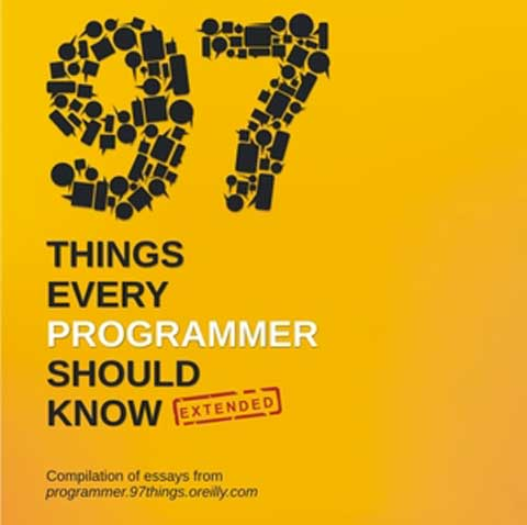 97 Things Every Programmer Should Know - Extended