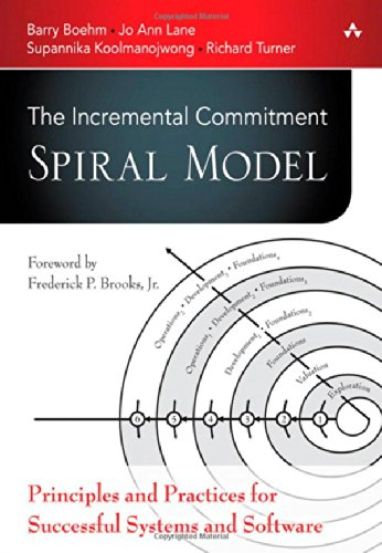 The Incremental Commitment Spiral Model